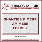 Shanties & Mehr am Meer, Folge 2 von Various Artists