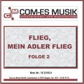 Flieg, mein Adler flieg, Folge 2 de Various Artists