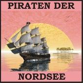 Piraten der Nordsee von Various Artists
