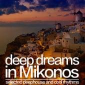 Deep Dreams in Mikonos (Selected Deephouse and Cool Rhythms) de Various Artists