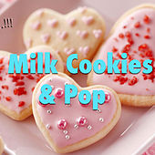 Milk, Cookies & Pop di Various Artists