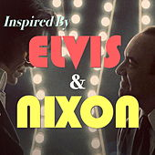 Inspired By 'Elvis & Nixon' by Various Artists