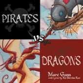 Pirates vs. Dragons by Marc Gunn