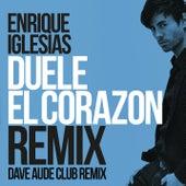 DUELE EL CORAZON (Dave Audé Club Mix) by Enrique Iglesias