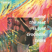 …And the Rest Is Just Crocodile Tears by Tahiti 80