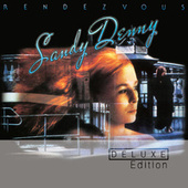 Rendezvous (Deluxe Edition) by Sandy Denny
