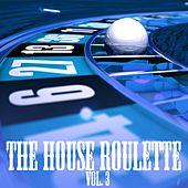The House Roulette, Vol. 3 by Various Artists