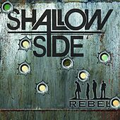 Rebel by Shallow Side