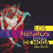 Los Negros Están de Moda de Various Artists