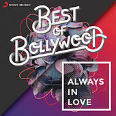 Best of Bollywood: Always in Love by Various Artists