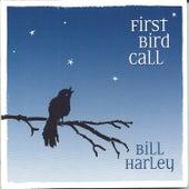 First Bird Call by Bill Harley