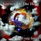 Journey of the Hero by Craig Smith