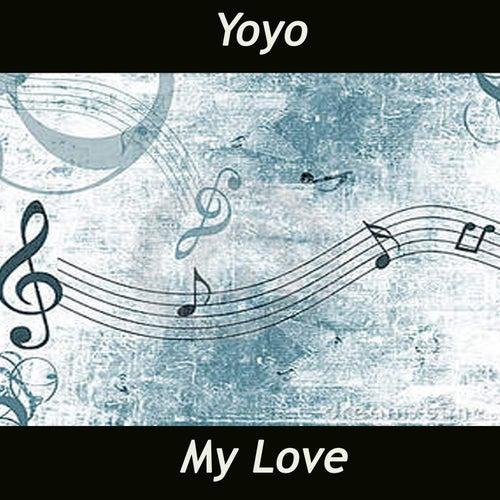 My Love by Yo-Yo