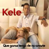 Que Ganas Tengo de No Amarte by Kele (2)
