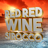 Red Red Wine (feat. Almar Cameleon) de Sirocco