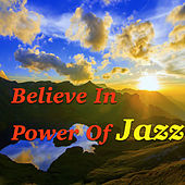 Believe In Power Of Jazz de Various Artists