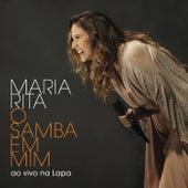 O Samba Em Mim (Ao Vivo Na Lapa) de Maria Rita