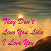 They Don't Love You Like I Love You de Various Artists