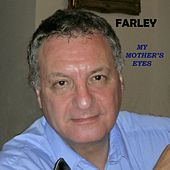 My Mother's Eyes by Farley
