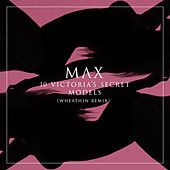 10 Victoria's Secret Models (Wheathin Remix) by max