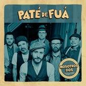 Nosotros Dos by Paté de Fuá