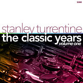The Classic Years Vol. 1 by Stanley Turrentine