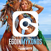 Ego in Mykonos 2016 Selected by the Cube Guys by Various Artists