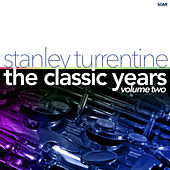 The Classic Years, Vol. 2 by Stanley Turrentine