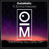 This Is What You Came For (Outamatic Remix) van Emma Heesters