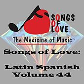 Songs of Love: Latin Spanish, Vol. 44 de Various Artists
