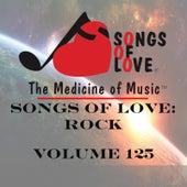 Songs of Love: Rock, Vol. 125 by Various Artists