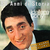 Tony Dallara: 80 Anni di Storia, Per tutta la vita by Tony Dallara