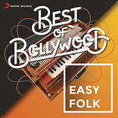 Best of Bollywood: Easy Folk by Various Artists