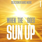When the Sun Goes Up, Vol. 1 - Selection of Dance Music von Various Artists