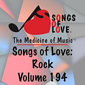 Songs of Love: Rock, Vol. 194 von Various Artists