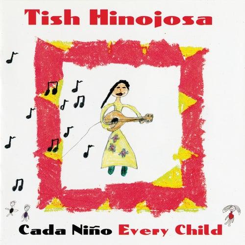 Cada Niño by Tish Hinojosa