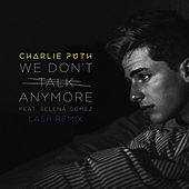 We Don't Talk Anymore (feat. Selena Gomez) (Lash Remix) de Charlie Puth