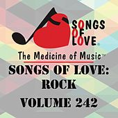 Songs of Love: Rock, Vol. 242 von Various Artists