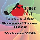 Songs of Love: Rock, Vol. 258 by Various Artists