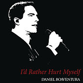 I'd Rather Hurt Myself de Daniel Boaventura