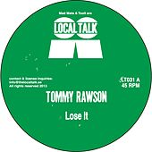 Don't Lose It - Single by Tommy Rawson