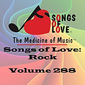 Songs of Love: Rock, Vol. 288 by Various Artists