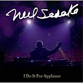 I Do It for Applause by Neil Sedaka