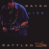 Rattled Live by Ratso