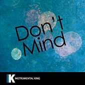 Don't Mind (In the Style of Kent Jones) [Karaoke Version] - Single by Instrumental King