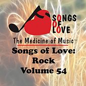 Songs of Love: Rock, Vol. 54 von Various Artists
