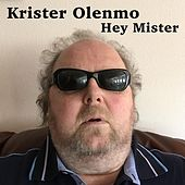 Hey Mister by Krister Olenmo