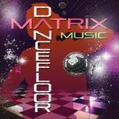 Matrix Dancefloor Music by Various Artists