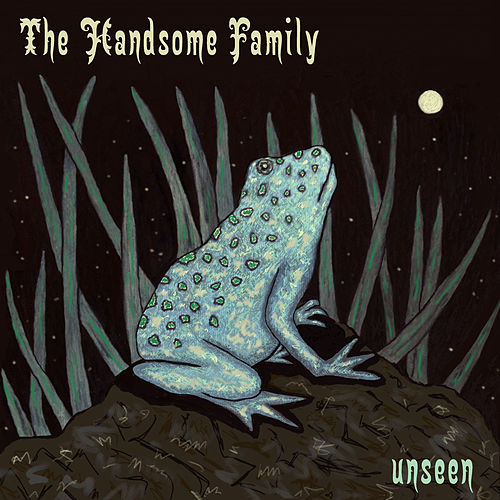 Unseen by The Handsome Family