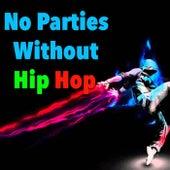 No Parties Without Hip Hop de Various Artists